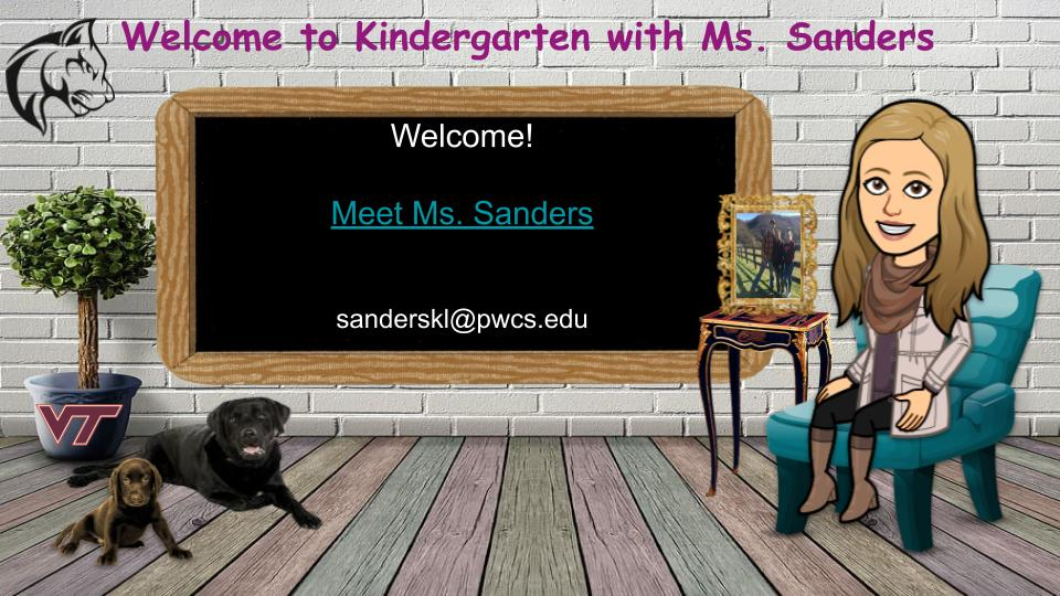 Welcome to Kindergarten with Ms. Sanders